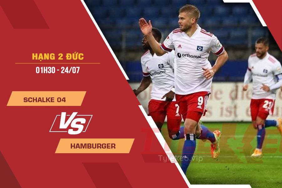 Tỷ lệ kèo nhà cái Schalke 04 vs Hamburger, 01h30 ngày 24/7 – Hạng 2 Đức