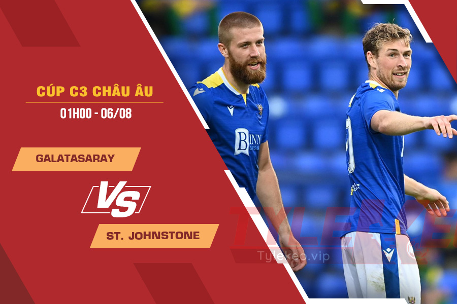 Tỷ lệ kèo nhà cái Galatasaray vs St. Johnstone, 01h00 ngày 6/8 – Cúp C2 Châu Âu