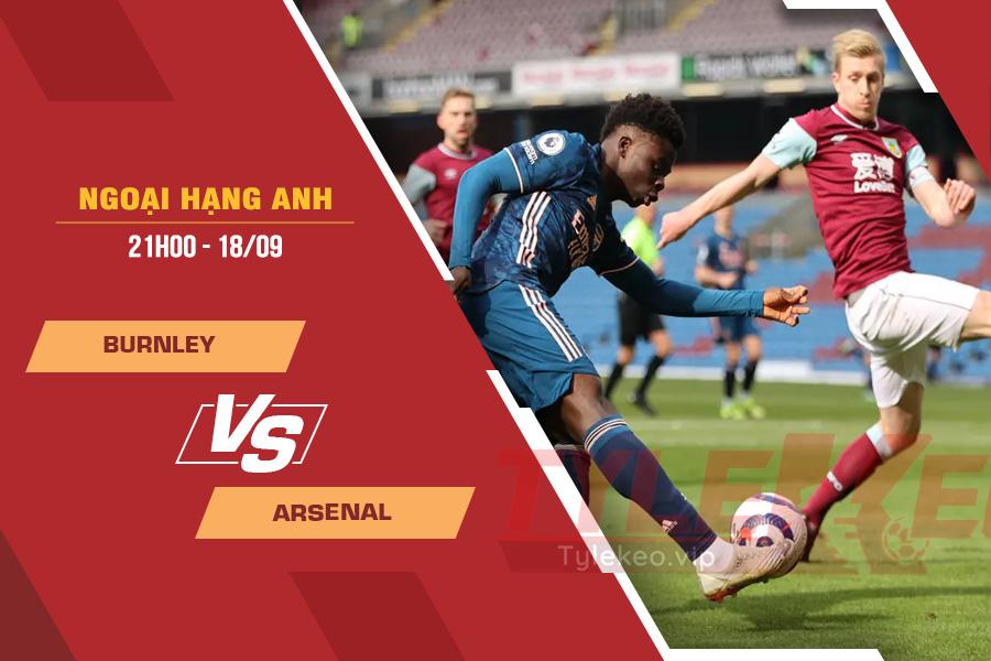 Soi kèo Burnley vs Arsenal, 21h00 ngày 19/9 – Ngoại Hạng Anh