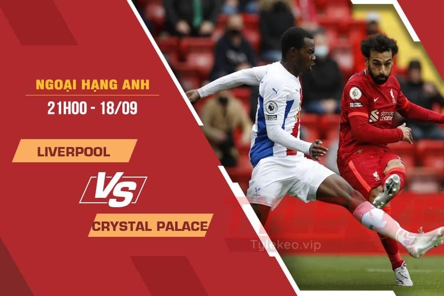 Soi kèo Liverpool vs Crystal Palace, 21h00 ngày 18/9 – Ngoại Hạng Anh