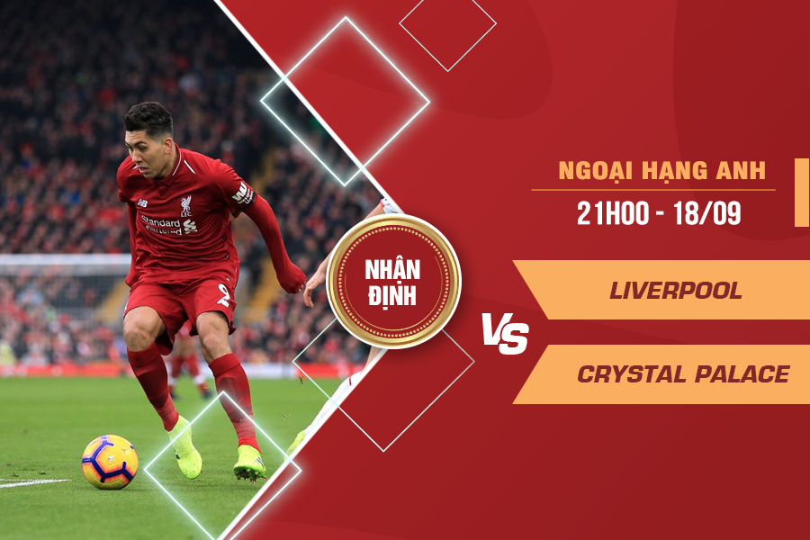 Nhận định Liverpool vs Crystal Palace, 21h00 ngày 18/9 – Ngoại hạng Anh