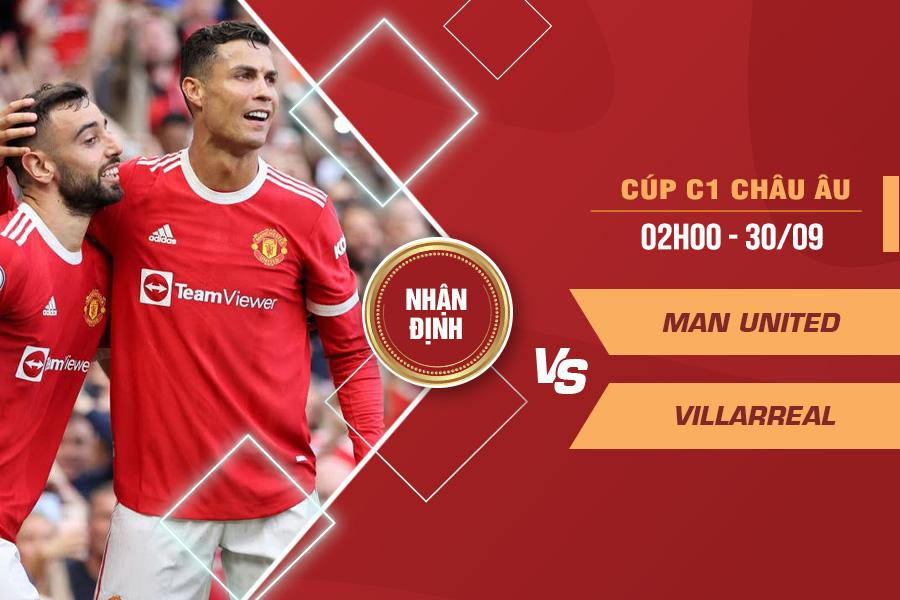 Nhận định MU vs Villarreal, 02h00 ngày 30/9 – Cúp C1 Châu Âu