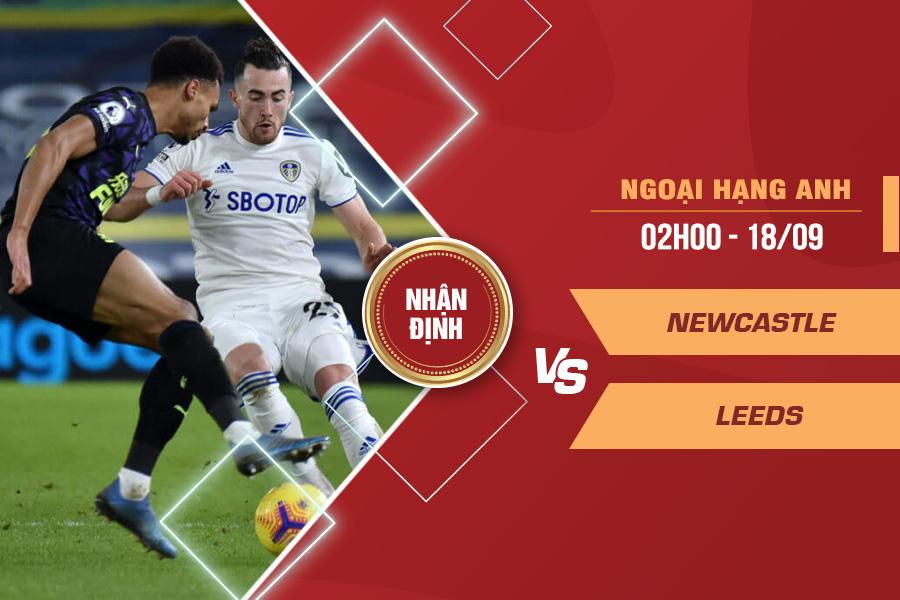 Nhận định Newcastle vs Leeds, 02h00 ngày 18/9 – Ngoại hạng Anh