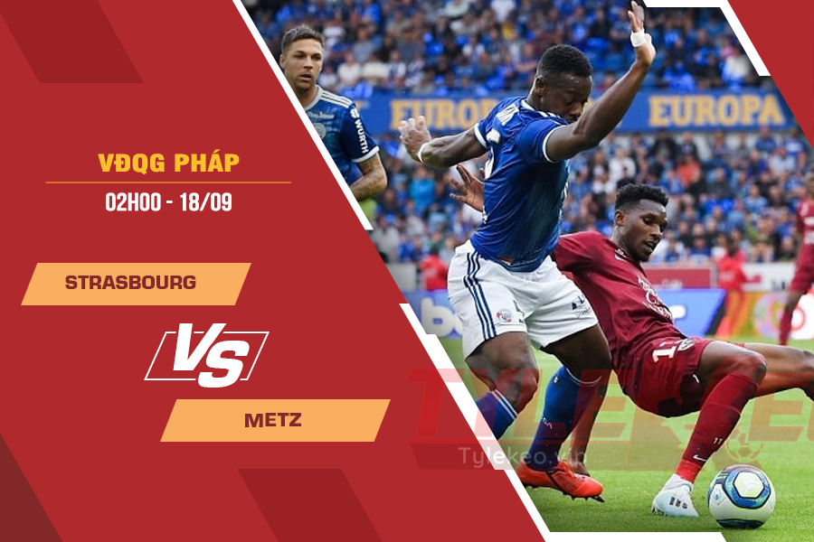 Soi kèo Strasbourg vs Metz, 02h00 ngày 18/9 – VĐQG Pháp