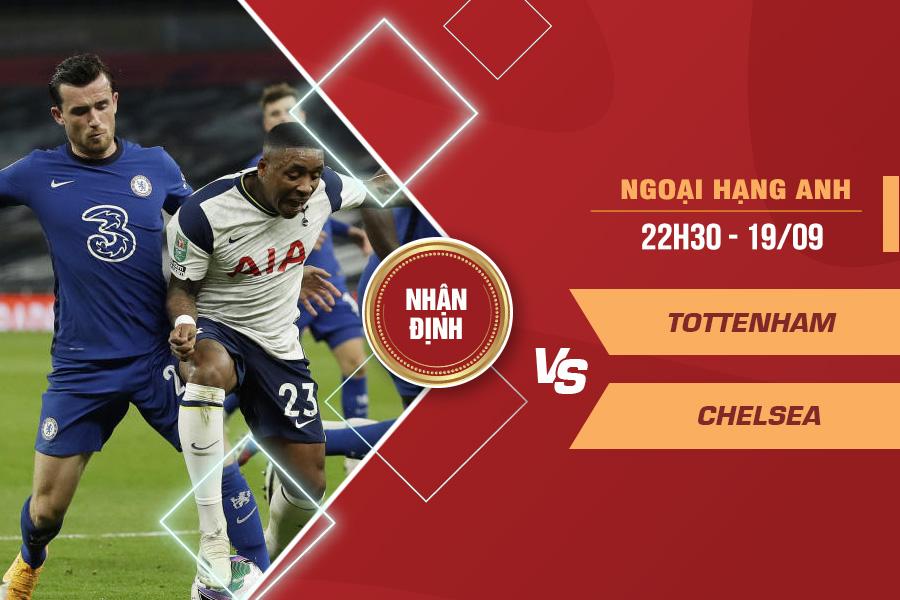 Nhận định Tottenham vs Chelsea, 22h30 ngày 19/9 – Ngoại hạng Anh